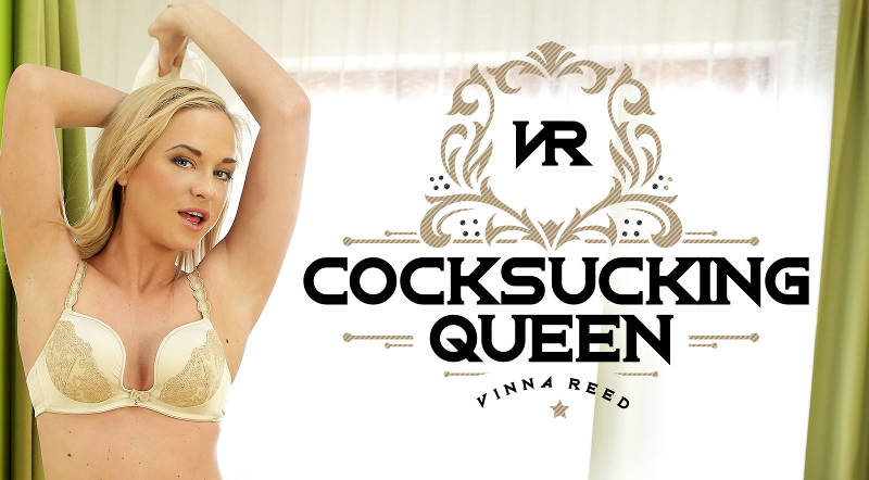 The Cocksucking Queen feat. Vinna Reed - VR Porn Video