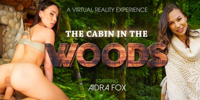 The Cabin in the Woods feat. Aidra Fox - VR Porn Video