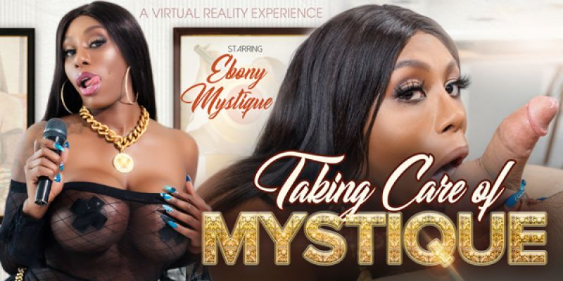 Taking Care of Mystique feat. Ebony Mystique - VR Porn Video