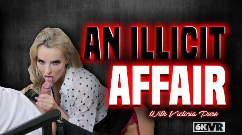 An Illicit Affair feat. Victoria Pure - VR Porn Video