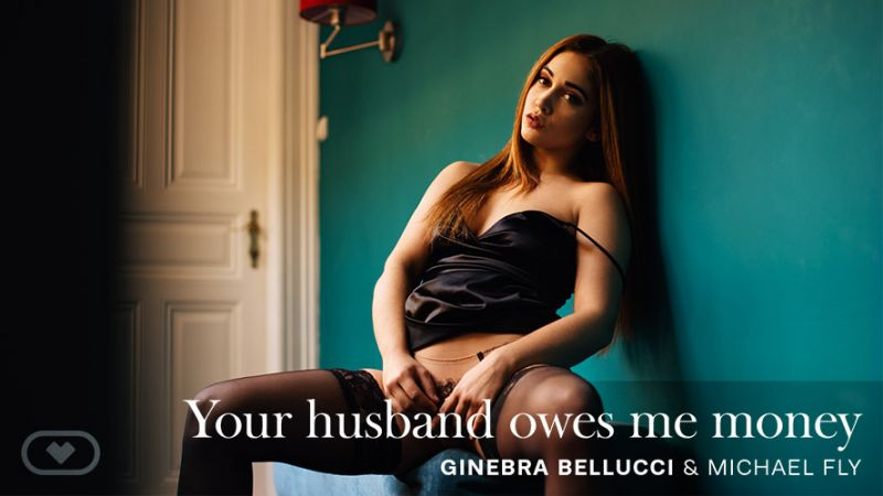 Your Husband Owes Me Money feat. Ginebra Bellucci, Michael Fly - VR Porn Video