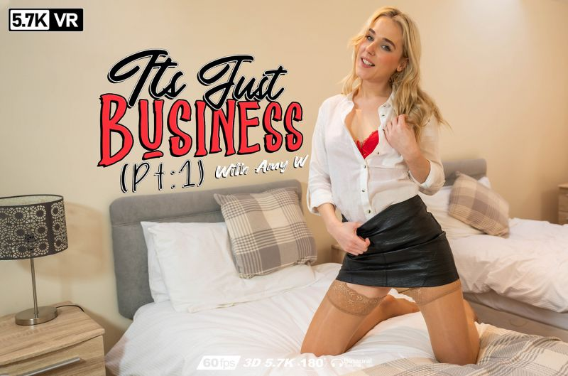 It's Just Business: Pt1 feat. Amy W - VR Porn Video