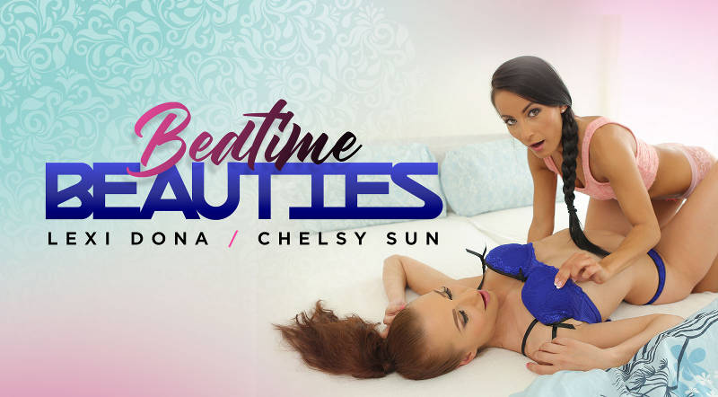 Bedtime Beauties feat. Chelsy Sun, Lexi Dona - VR Porn Video