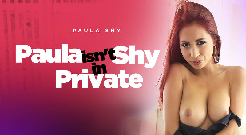 Paula Isn't Shy In Private feat. Paula Shy - VR Porn Video
