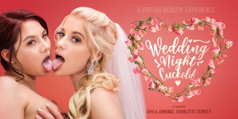 Wedding Night Cuckold feat. Charlotte Stokely, Shyla Jennings - VR Porn Video