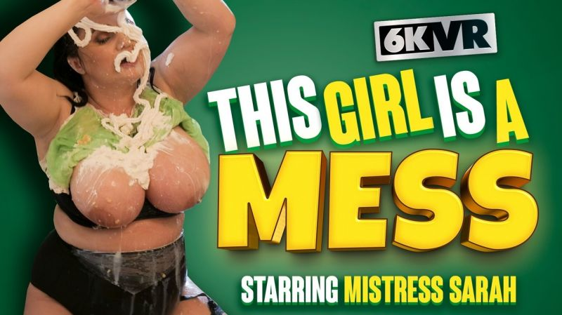 This Girl Is A Mess feat. Mistress Sarah - VR Porn Video