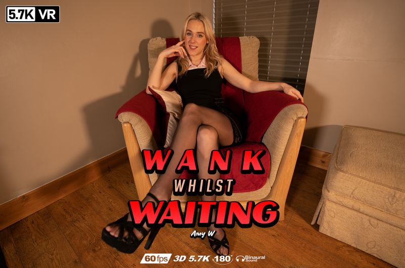 Wank Whilst Waiting feat. Amy W - VR Porn Video