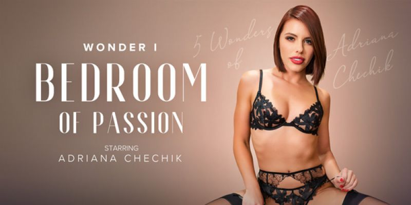 5 Wonders of Chechik: Bedroom of Passion feat. Adriana Chechik - VR Porn Video