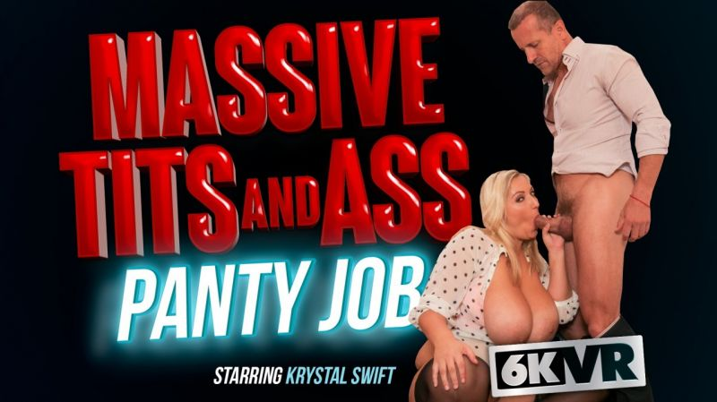 Massive Tits And Ass Panty Job feat. Krystal Swift - VR Porn Video