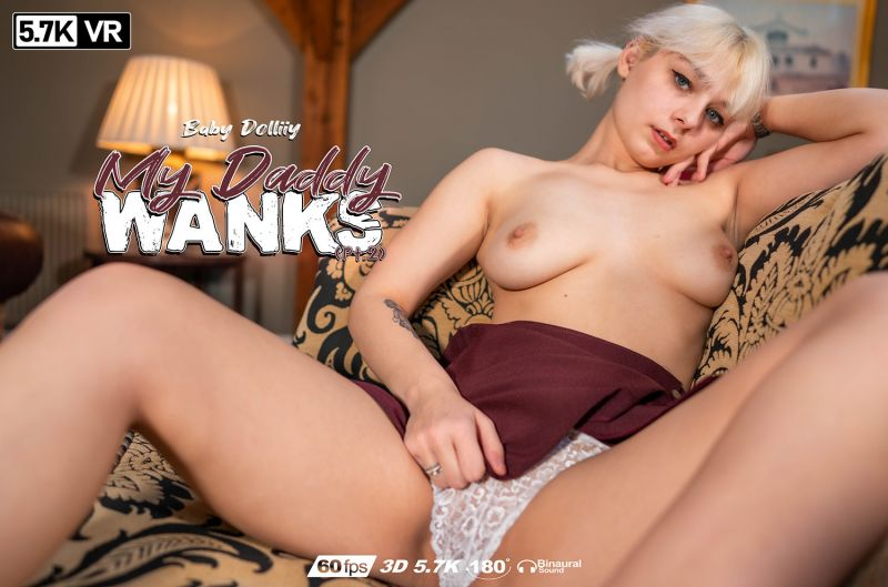 My Daddy Wanks: Pt2 feat. Baby Dolliiy - VR Porn Video