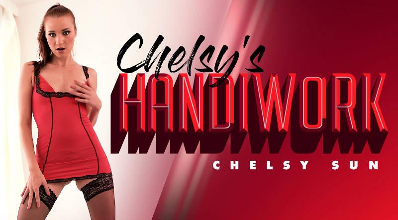 Chelsy's Handiwork feat. Chelsy Sun - VR Porn Video
