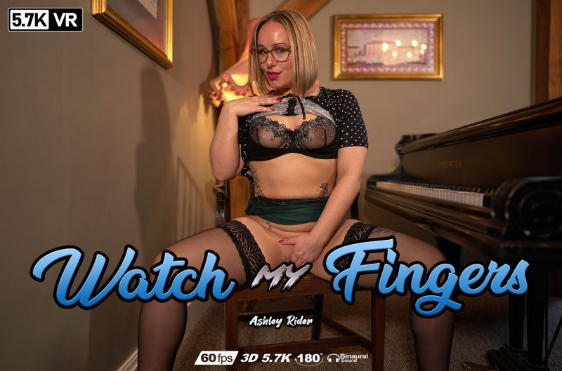 Watch My Fingers feat. Ashley Rider - VR Porn Video