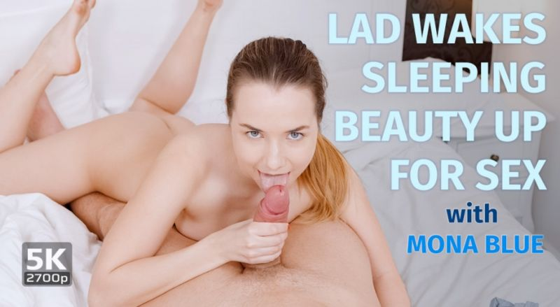 Lad wakes Sleeping Beauty up for Sex feat. Mona Blue - VR Porn Video
