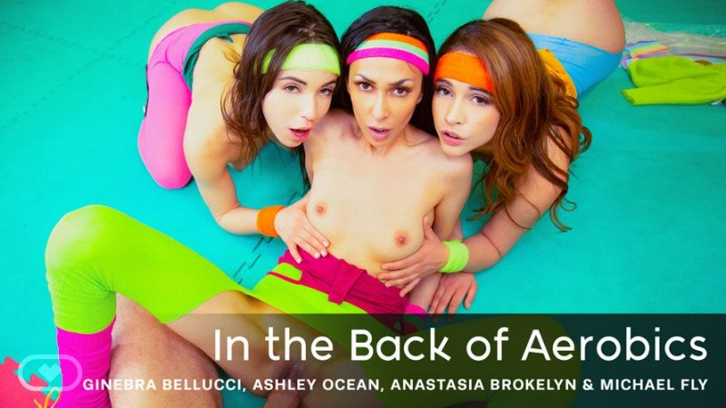 In the Back of Aerobics feat. Anastasia Brokelyn, Ashley Ocean, Ginebra Bellucci - VR Porn Video