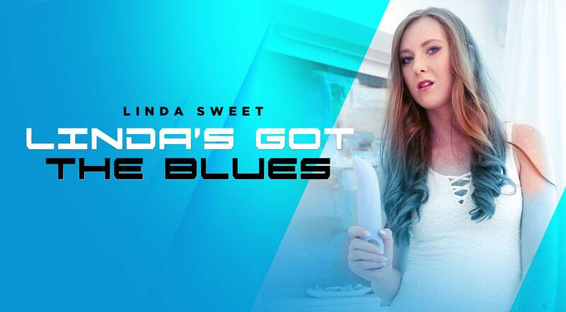 Linda's Got The Blues feat. Linda Sweet - VR Porn Video