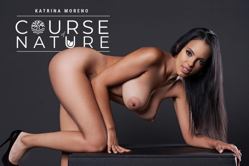 Course Of Nature feat. Katrina Moreno - VR Porn Video
