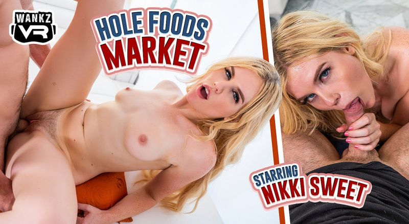 Hole Foods Market feat. Nikki Sweet - VR Porn Video