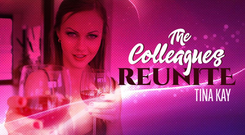 The Colleagues Reunite feat. Tina Kay - VR Porn Video