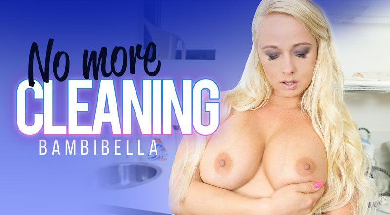 No More Cleaning feat. Bambi Bella - VR Porn Video