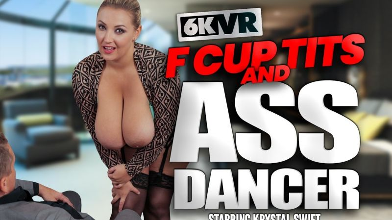 F Cup Tits and Ass Dancer feat. Krystal Swift - VR Porn Video