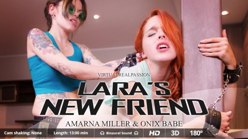Lara's New Friend feat. Amarna Miller, Onix Babe - VR Porn Video