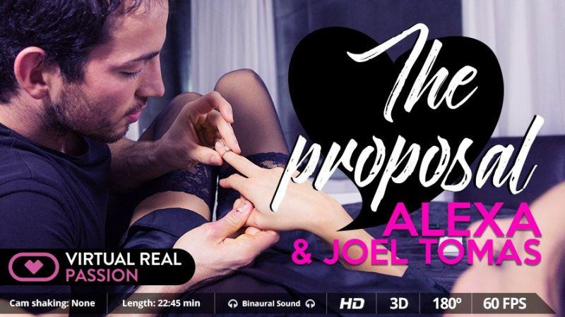 The Proposal feat. Alexa Tomas, Joel Tomas - VR Porn Video