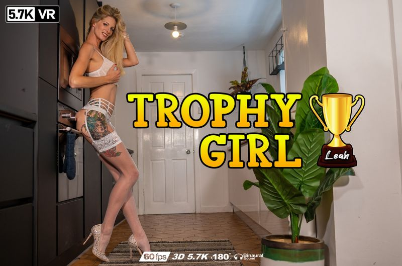 Trophy Girl feat. Leah - VR Porn Video
