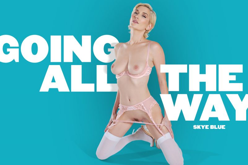 Going All The Way feat. Skye Blue - VR Porn Video