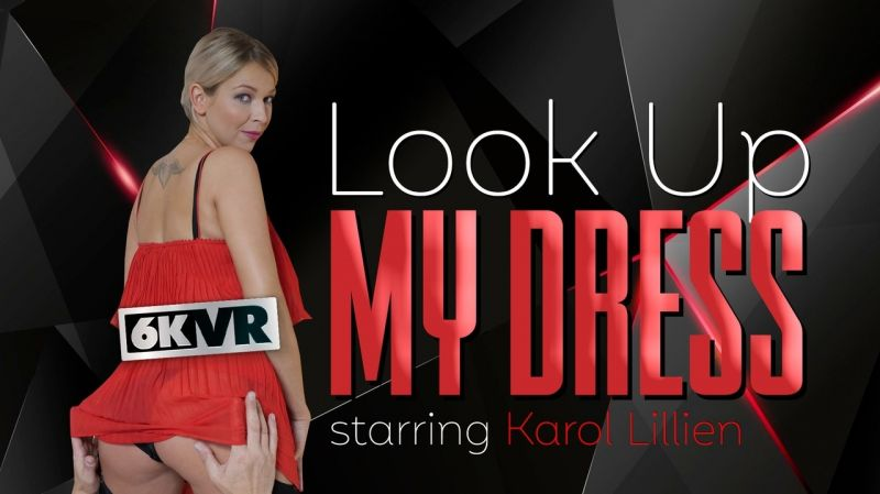 Look Up My Dress feat. Karol Lilien - VR Porn Video
