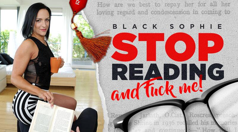 Stop reading and fuck me! feat. Black Sophie - VR Porn Video