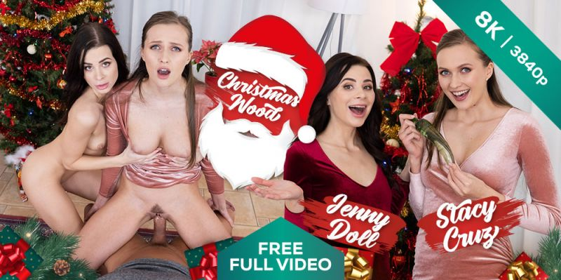 Christmas Wood feat. Jenny Doll, Stacy Cruz - VR Porn Video