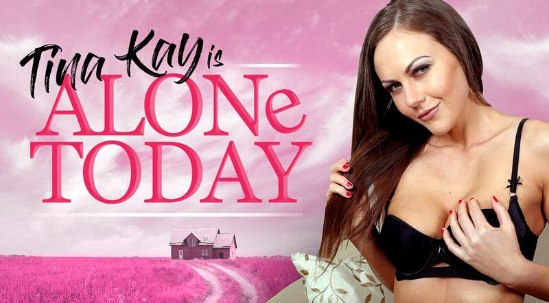 Tina Kay is alone today feat. Tina Kay - VR Porn Video
