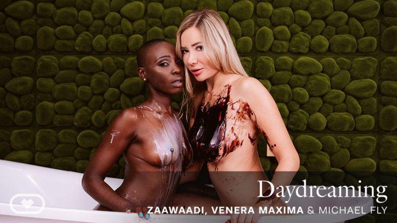 Daydreaming feat. Venera Maxima, Zaawaadi, Michael Fly - VR Porn Video