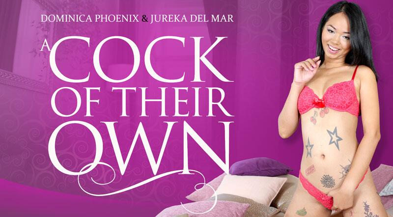 A Cock Of Their Own feat. Dominica Phoenix, Jureka del Mar - VR Porn Video