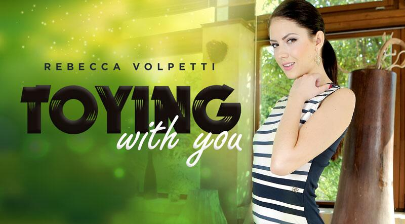 Toying With You feat. Rebecca Volpetti - VR Porn Video