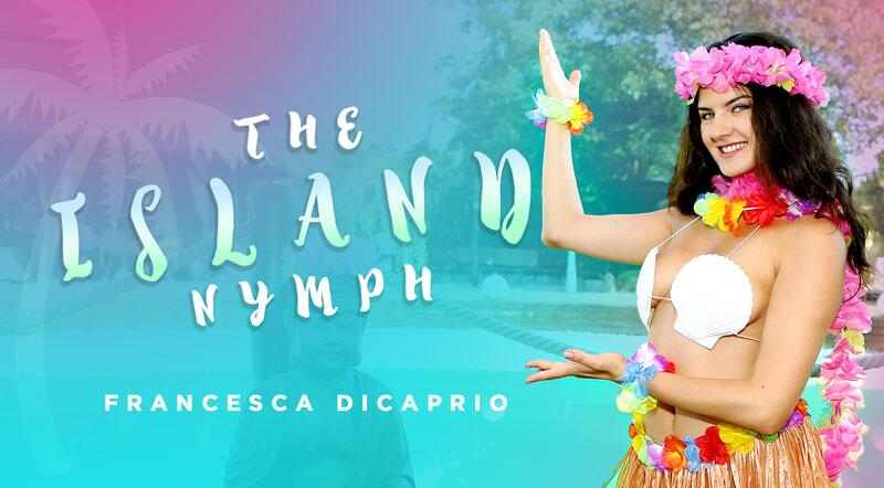 The Island Nymph feat. Francesca DiCaprio - VR Porn Video
