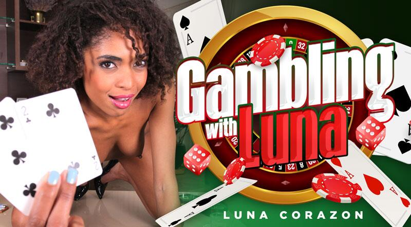 Gambling With Luna feat. Luna Corazon - VR Porn Video