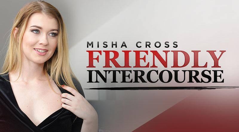 Friendly Intercourse feat. Misha Cross - VR Porn Video