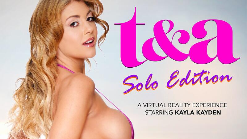 T & A Solo Edition feat. Kayla Kayden, Ricky Mancini - VR Porn Video