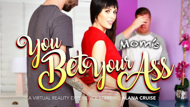 You Bet Your Mom's Ass feat. Alana Cruise, Dylan Snow - VR Porn Video