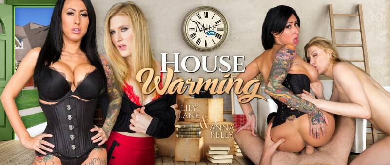 House Warming feat. Anna Kelly, Lily Lane - VR Porn Video