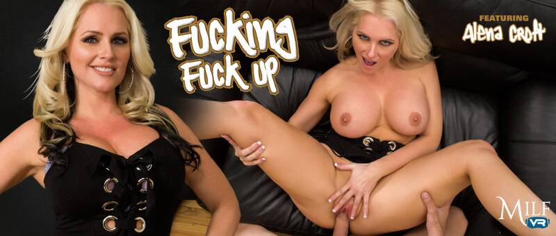 Fucking Fuck Up feat. Alena Croft - VR Porn Video
