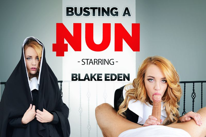 Busting A Nun feat. Blake Eden - VR Porn Video