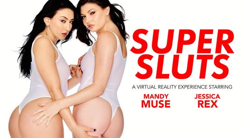 Super Sluts: Jessica Rex & Mandy Muse feat. Jessica Rex, Mandy Muse, Dylan Snow - VR Porn Video