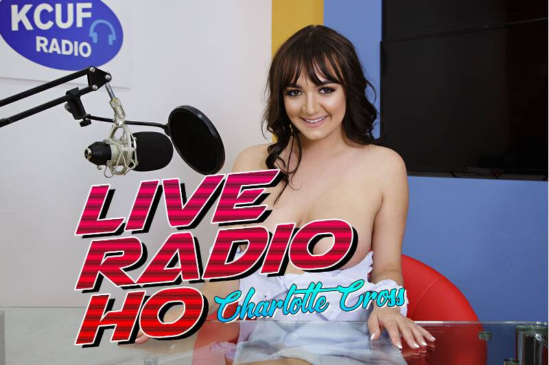 Live Radio Ho feat. Charlotte Cross - VR Porn Video